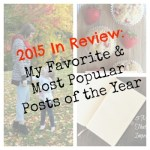 2015 In Review: My Favorite & Most Popular Posts
