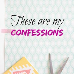 These Are My Confessions…Round 4