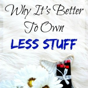 Why It's Better to Own Less Stuff