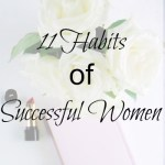 Habits That Will Put You In The Ranks of the Most Successful Women