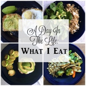 What I Eat: A Day In The Life