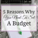 5 Reasons Why You Need To Set A Budget