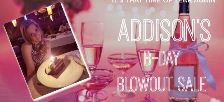 Addison B-Day Blowout Sale