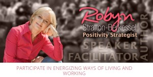 Robyn Stratton-Berkessel: The Positivity Strategist