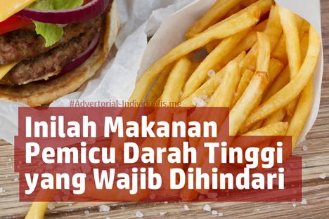 Inilah Makanan Pemicu Darah Tinggi yang Wajib Dihindari