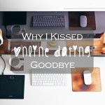 7 Reasons Why I Kissed Online Dating Goodbye