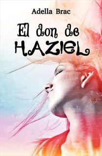 El don de Haziel - Adella Brac