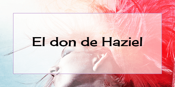 el-don-de-haziel-destacada