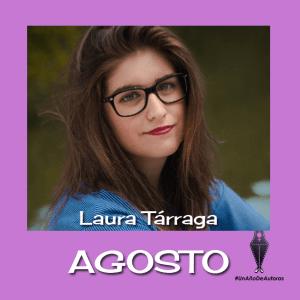 un-año-de-autoras-laura-tarraga-agosto