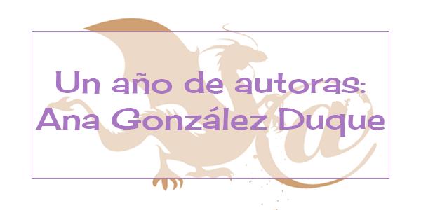 Un año de autoras: Ana González Duque