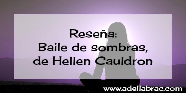 Reseña: Baile de sombras, de Hellen Cauldron