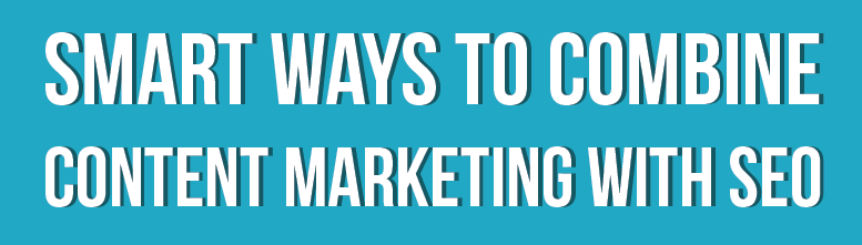 Smart ways to combine content marketing with SEO in 2014