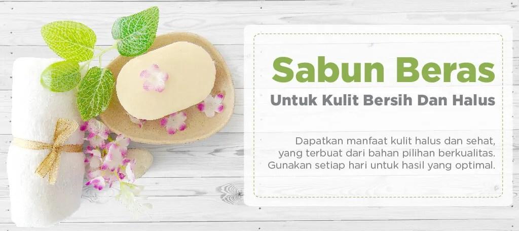 Sabun Beras Review Manfaat & Efek Samping Pengalaman Pakai Sabun Beras