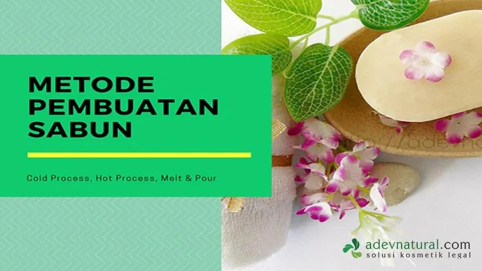 Metode dan Cara Pembuatan Sabun