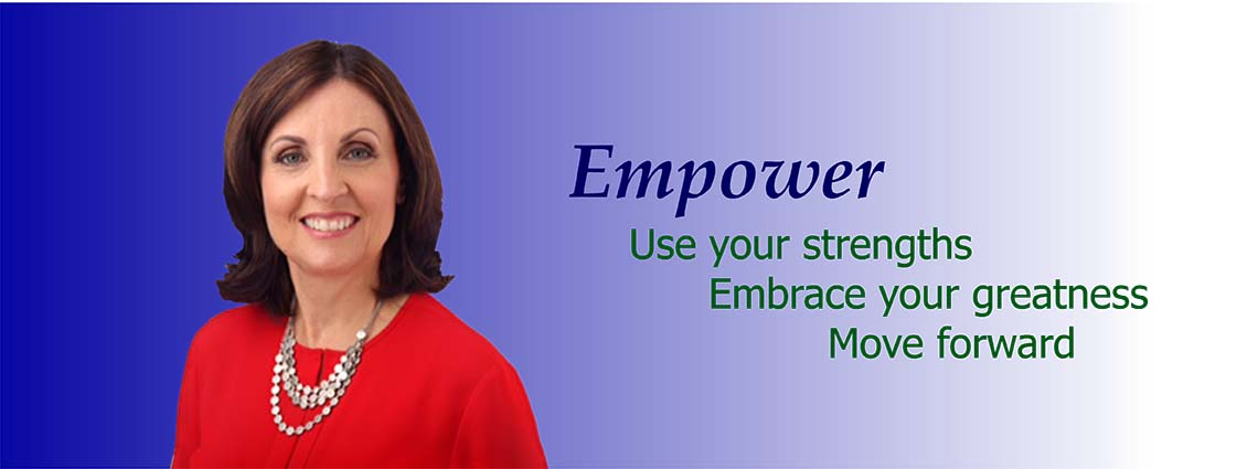 Empower – Use your strengths, embrace your greatness, move forward