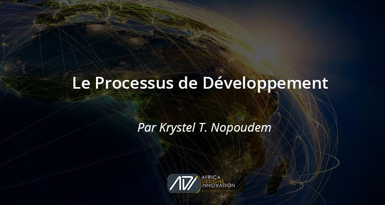 Le processus de developpment - Africa Designs Innovation