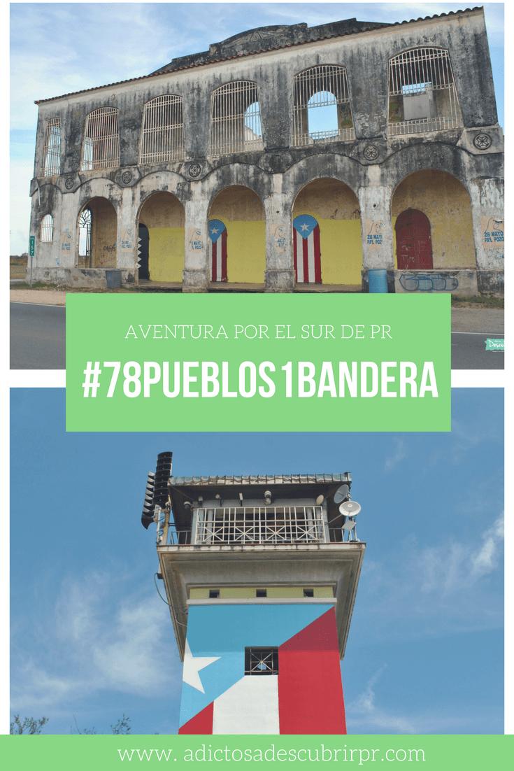 #78Pueblos1Bandera Ruta Sur - Adictos a Descubrir PR