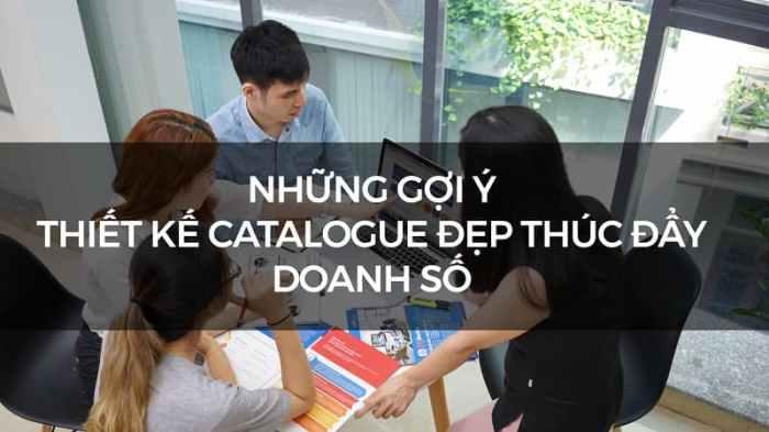 Những gợi ý để có được một mẫu thiết kế catalogue đẹp thúc đẩy doanh số