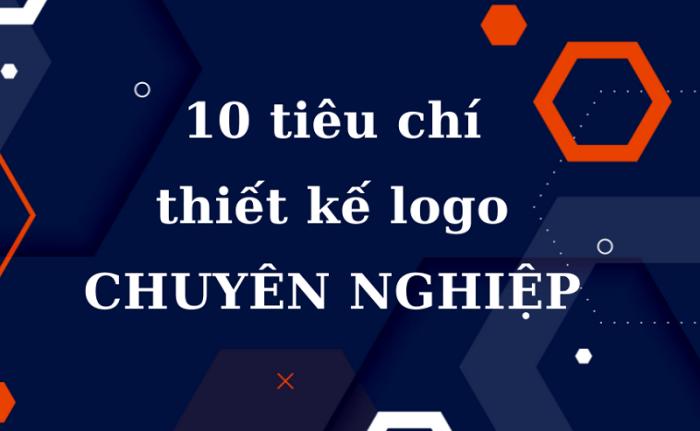 10 tiêu chí thiết kế logo chuyên nghiệp cần có
