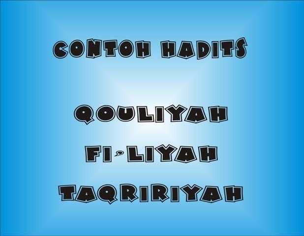 Contoh Contoh Hadits Nabi Qouliyah Fi Liyah Taqririyah