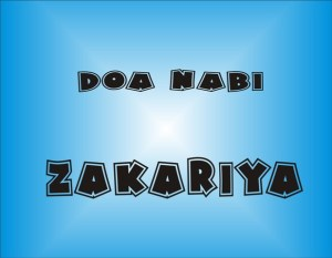Doa Nabi Zakariya Ingin Memperoleh Anak Dalam Al-quran