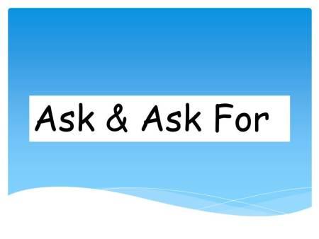 Perbedaan Ask dan Ask For Dalam Kalimat Bahasa Inggris