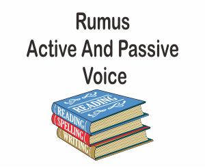 Rumus Active Dan Passive Voice Bahasa Inggris
