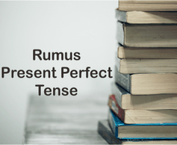 Rumus Dan Penggunaan Present Perfect Tense Verbal Dan Nominal
