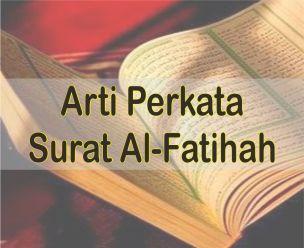 Arti Perkata Surat Al Fatihah Atau Mufradat Bahasa Indonesia Dan Inggris