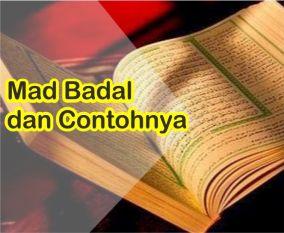 Pengertian Mad Badal dan Contohnya Dalam Al-Quran