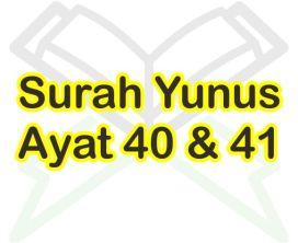 Surah Yunus Ayat 40 41 Arab Dan Latin Beserta Artinya Per Kata