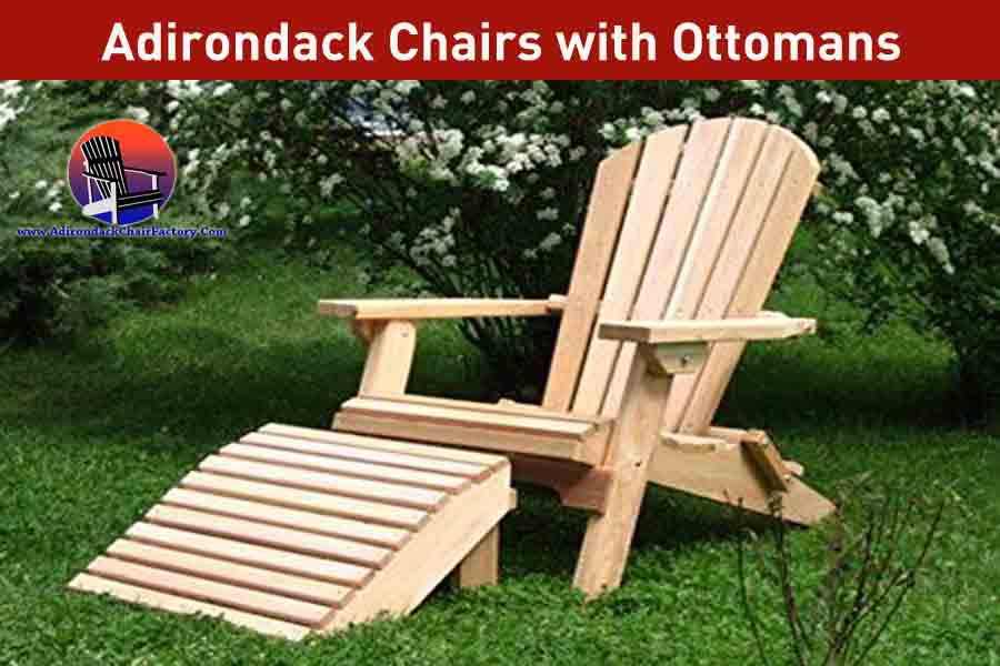 Adirondack Chairs with Ottomans