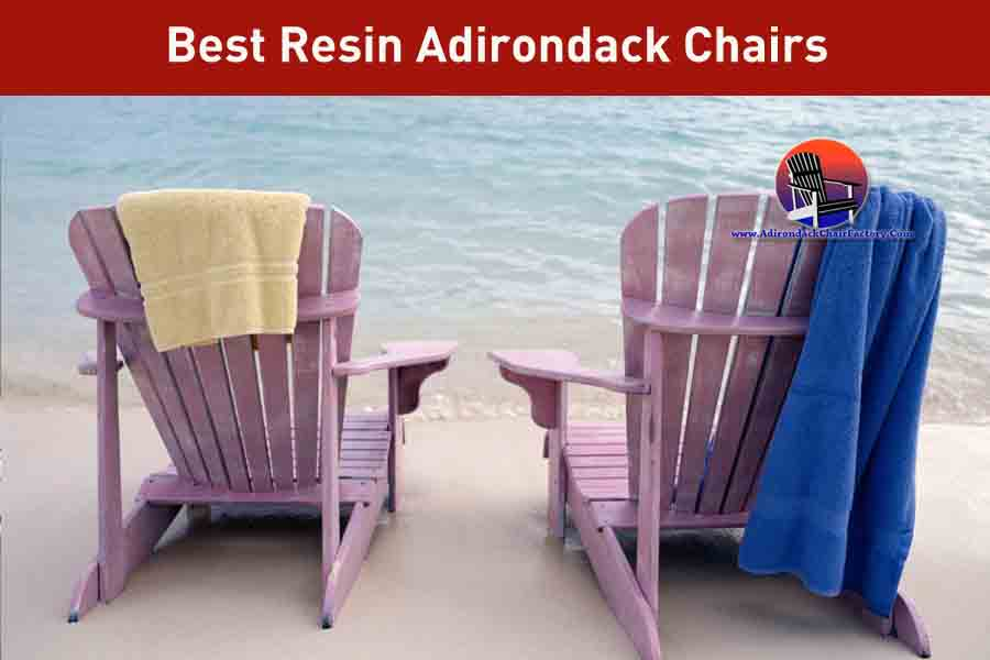 Best Resin Adirondack Chairs
