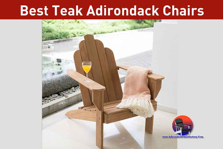 Best Teak Adirondack Chairs