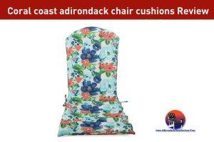 Coral coast adirondack chair cushions Review
