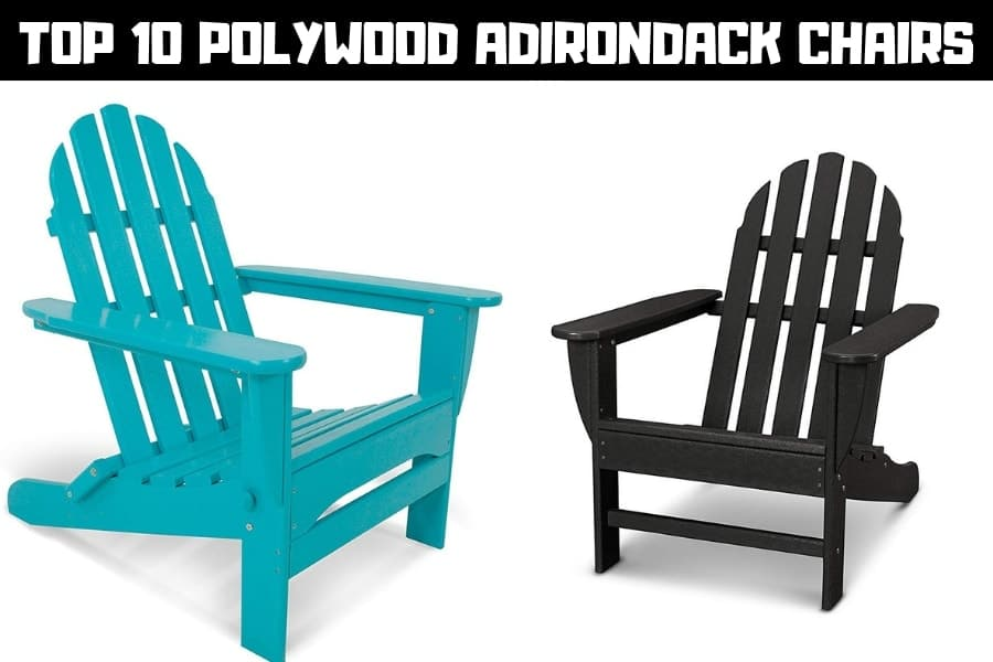 best polywood adirondack chairs top