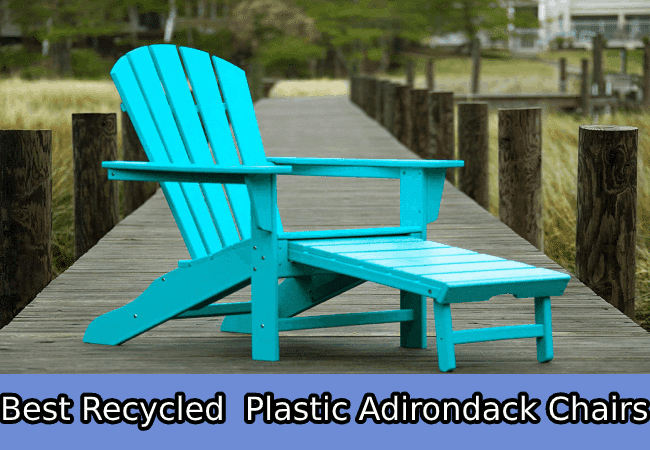 Top 4 Best Recycled Plastic Adirondack Chairs Reviews (2020)