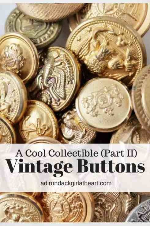 A Cool Collectible (Part II) Vintage Buttons adirondackgirlatheart.com