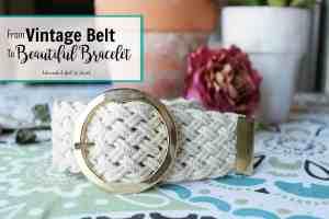 From Vintage Belt to Beautiful Bracelet