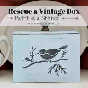 How to Rescue a Vintage Box with Paint & a Stencil
