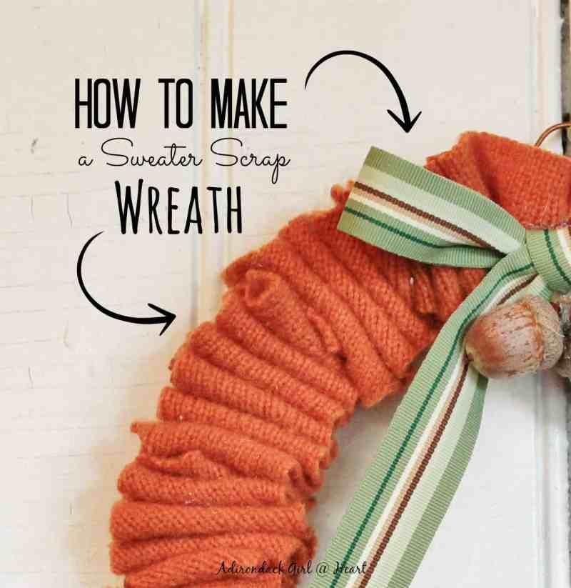 Sweater Scrap Wreath Adirondack Girl @ Heart