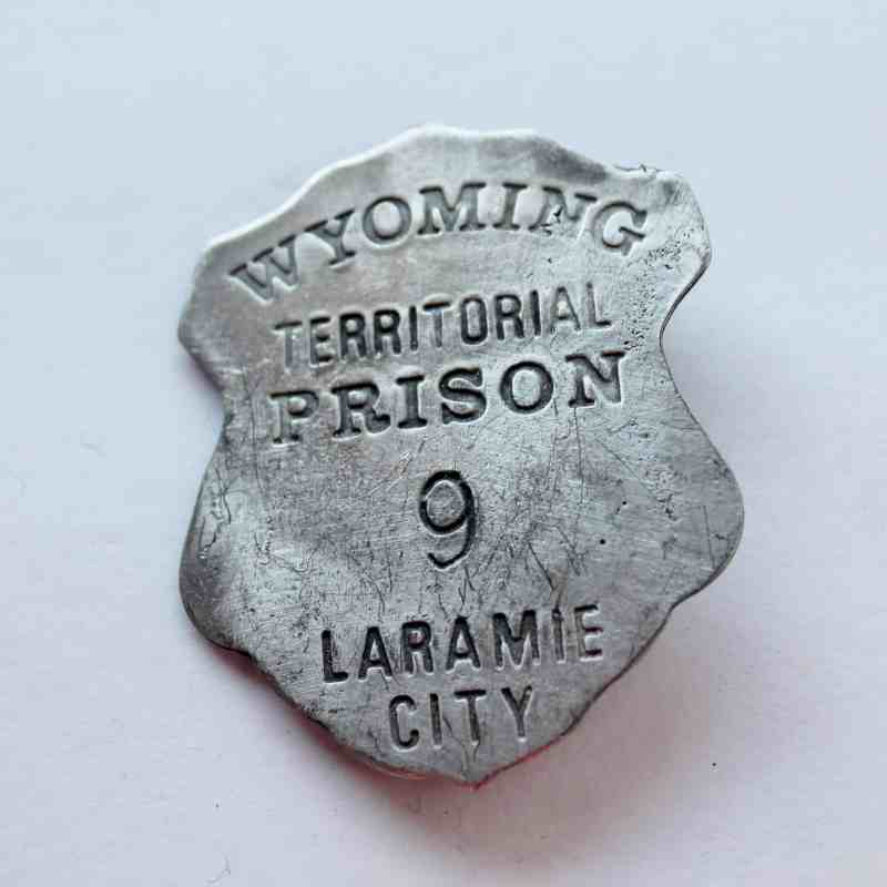 Wyoming Territorial prison Laramie City toy badge
