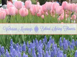 Victorian Meanings Behind Spring Flowers