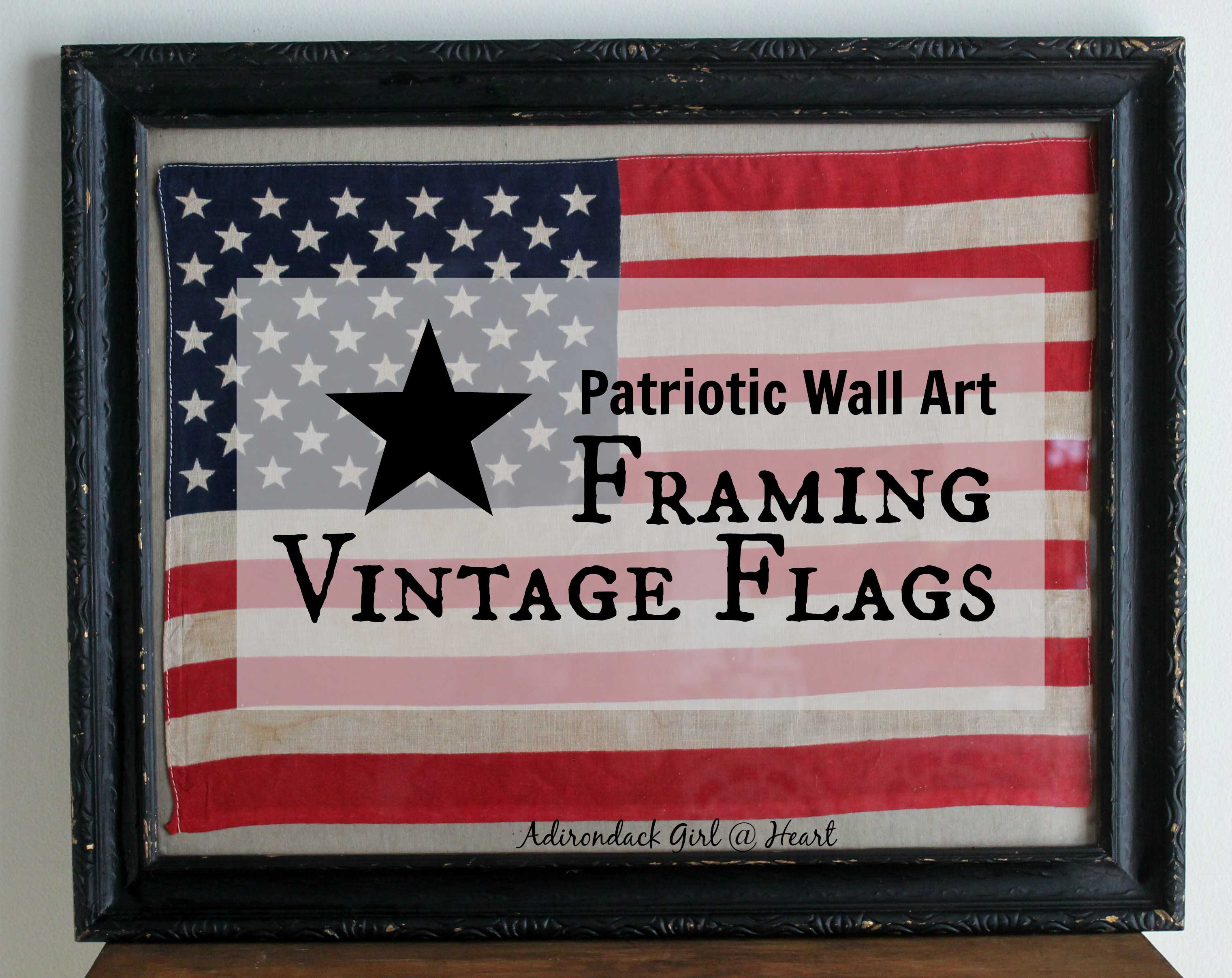 Patriotic Wall Art Framing Vintage Flags by Adirondack Girl @ Heart