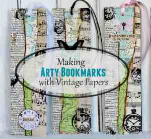 Making Arty Bookmarks with Vintage Paper