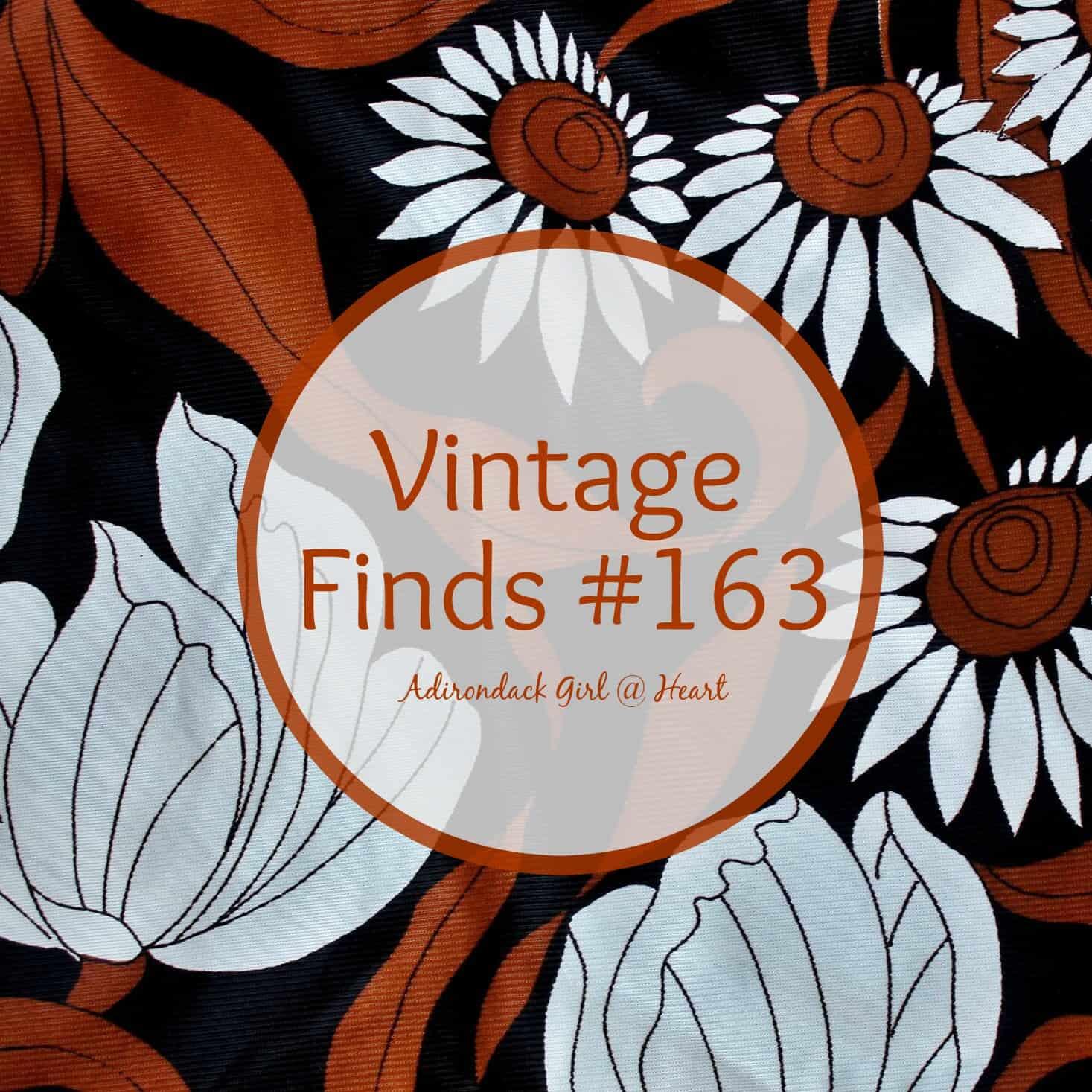 Vintage finds #162 at adirondackgirlatheart.com