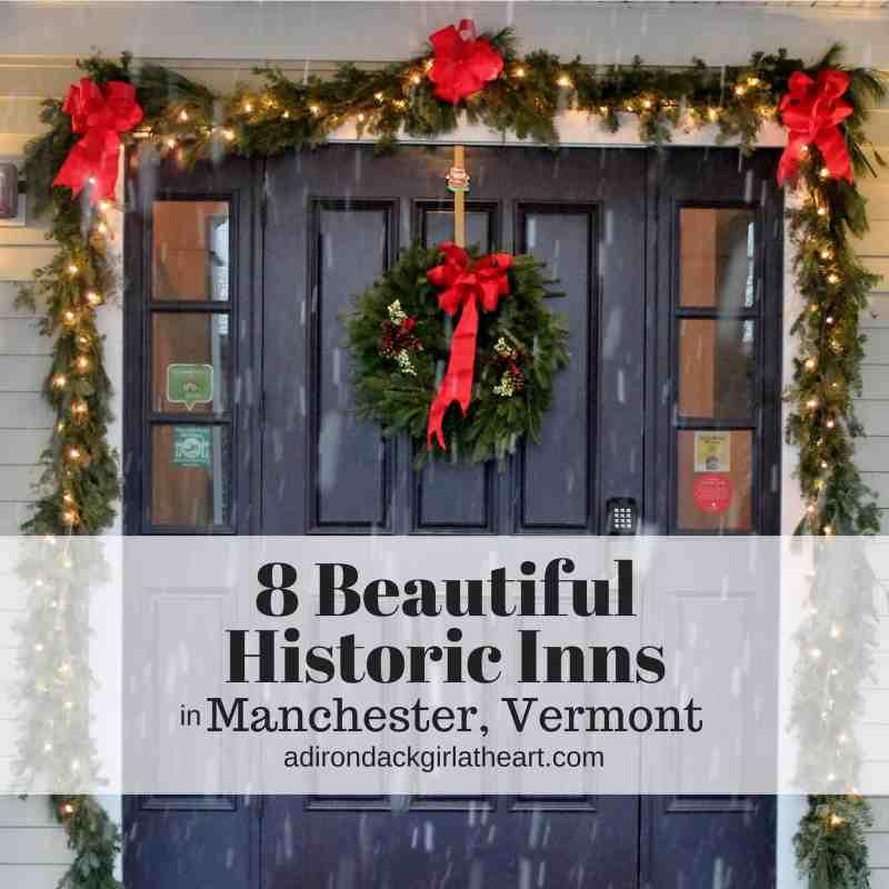 8 beautiful Historic Inns in Manchester, Vermont adirondackgirlatheart.com