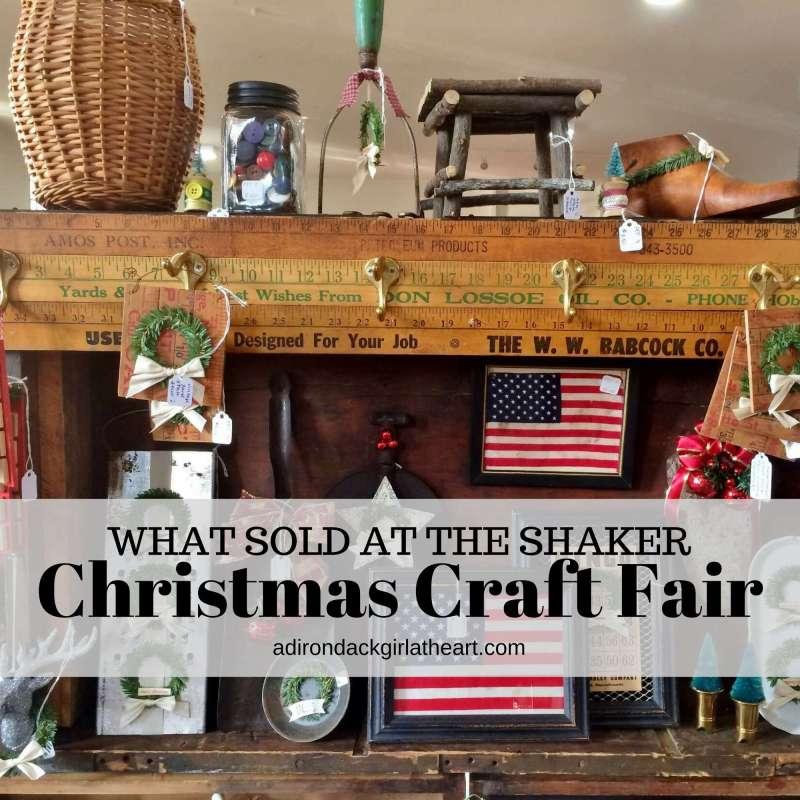 what sold at the shaker Christmas craft fair 2017 adirondackgirlatheart.com
