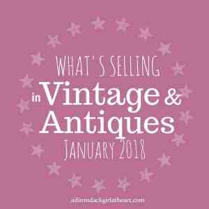 What's Selling in Vintage & Antiques [January 2018]