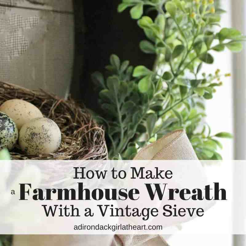 How to Make a Farmhouse Wreath from a Vintage Sieve adirondackgirlatheart.com